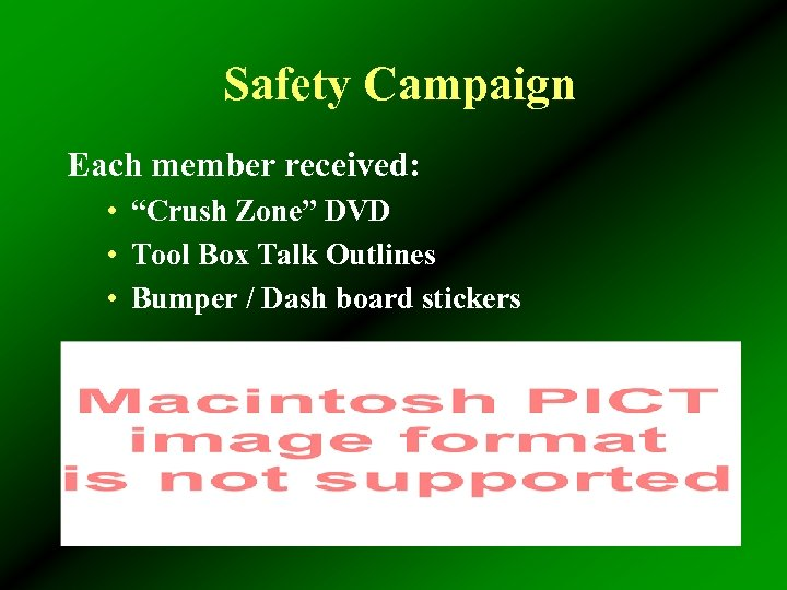 """Safety Campaign Each member received: • """"Crush Zone"""" DVD • Tool Box Talk Outlines"""