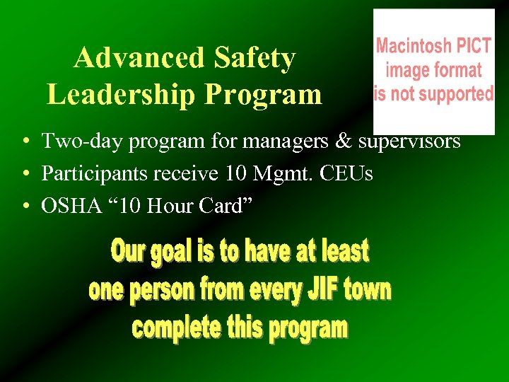 Advanced Safety Leadership Program • Two-day program for managers & supervisors • Participants receive
