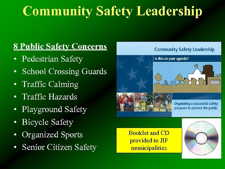 Community Safety Leadership 8 Public Safety Concerns • Pedestrian Safety • School Crossing Guards