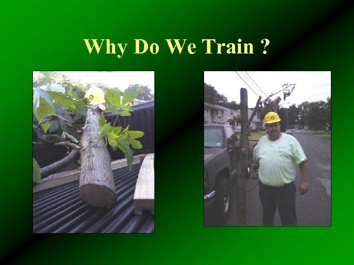 Why Do We Train ?