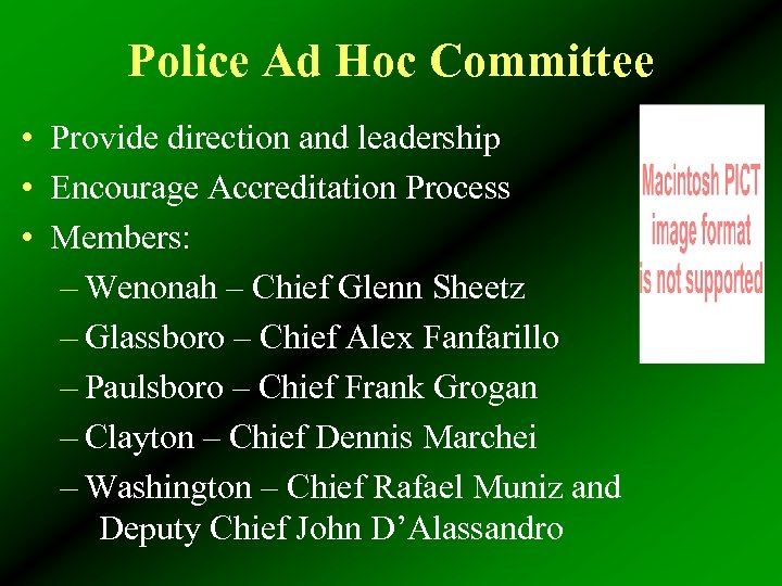 Police Ad Hoc Committee • Provide direction and leadership • Encourage Accreditation Process •