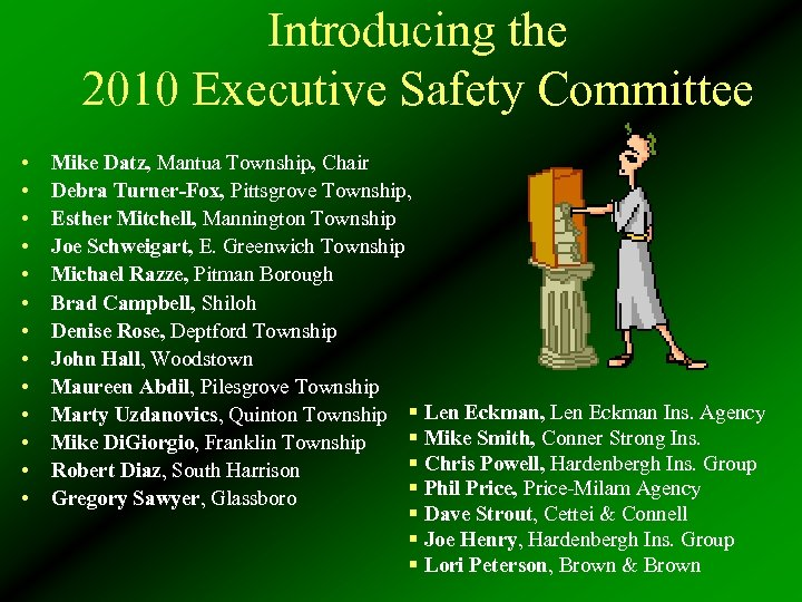 Introducing the 2010 Executive Safety Committee • • • • Mike Datz, Mantua Township,