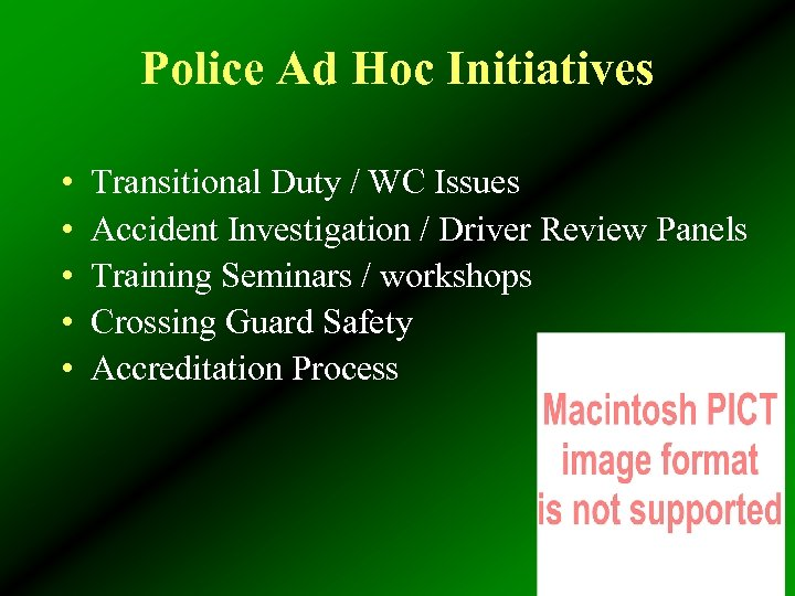 Police Ad Hoc Initiatives • • • Transitional Duty / WC Issues Accident Investigation