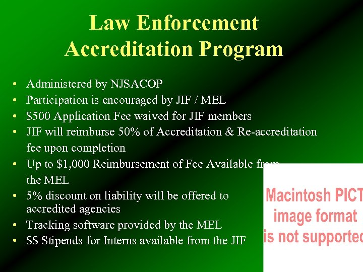 Law Enforcement Accreditation Program • • Administered by NJSACOP Participation is encouraged by JIF