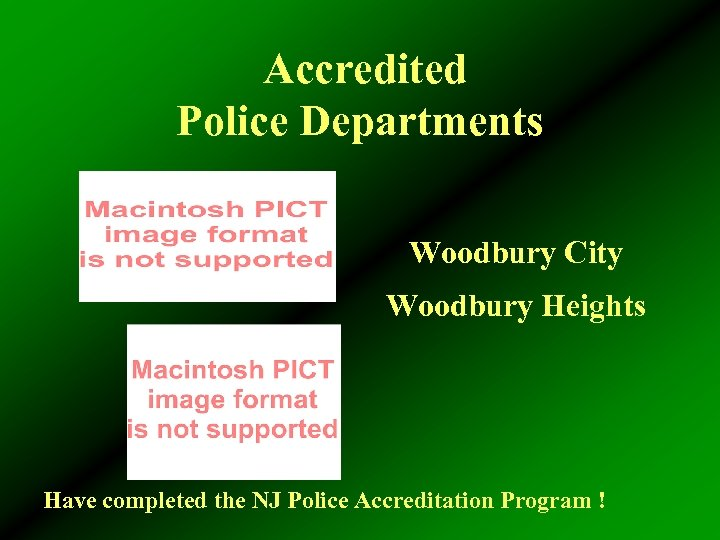 Accredited Police Departments Woodbury City Woodbury Heights Have completed the NJ Police Accreditation Program