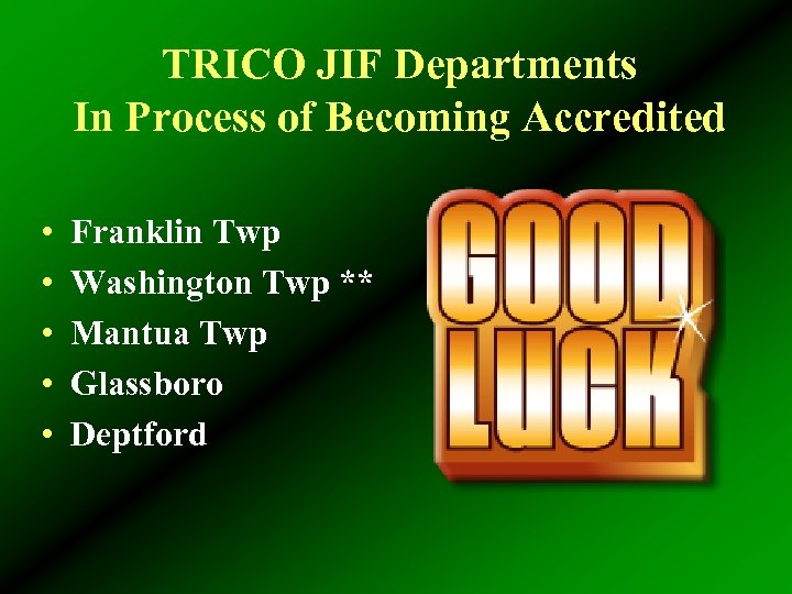 TRICO JIF Departments In Process of Becoming Accredited • • • Franklin Twp Washington