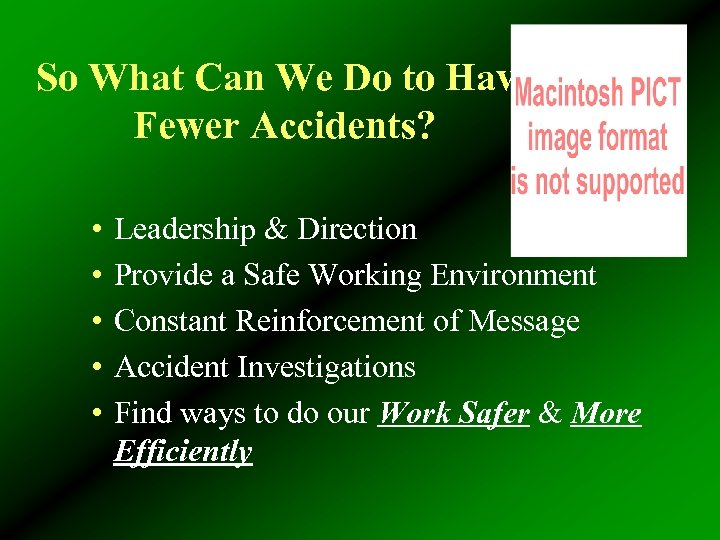 So What Can We Do to Have Fewer Accidents? • • • Leadership &
