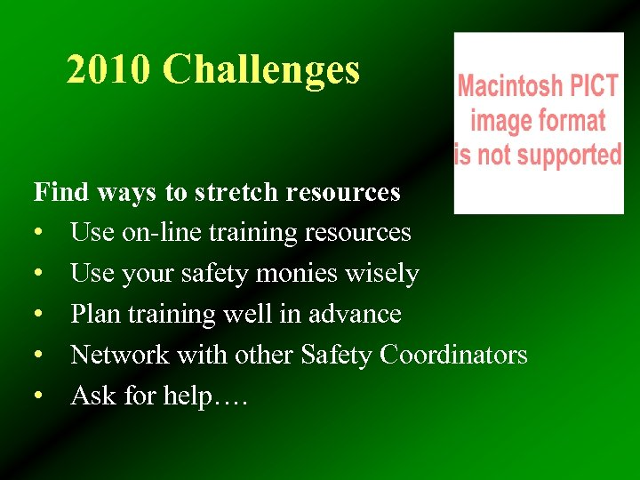 2010 Challenges Find ways to stretch resources • Use on-line training resources • Use