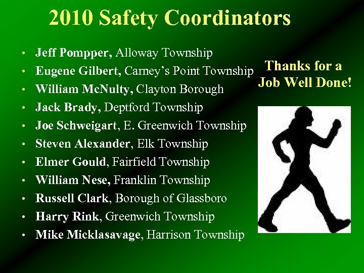 2010 Safety Coordinators • Jeff Pompper, Alloway Township • Eugene Gilbert, Carney's Point Township