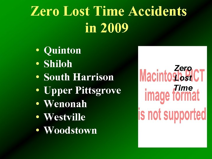 Zero Lost Time Accidents in 2009 • • Quinton Shiloh South Harrison Upper Pittsgrove