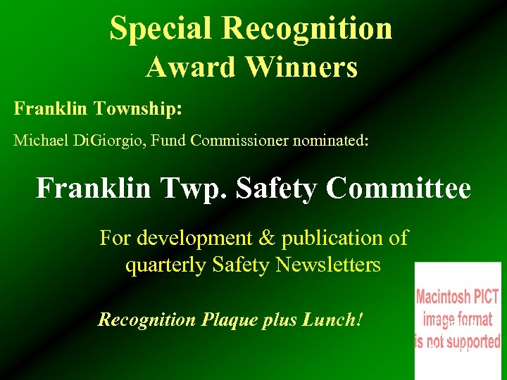 Special Recognition Award Winners Franklin Township: Michael Di. Giorgio, Fund Commissioner nominated: Franklin Twp.