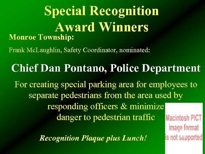 Special Recognition Award Winners Monroe Township: Frank Mc. Laughlin, Safety Coordinator, nominated: Chief Dan