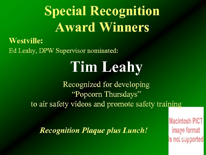 Special Recognition Award Winners Westville: Ed Leahy, DPW Supervisor nominated: Tim Leahy Recognized for