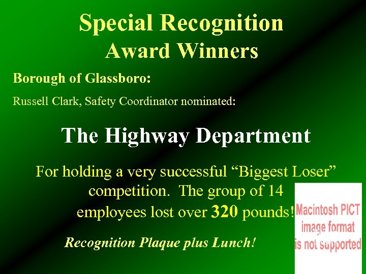 Special Recognition Award Winners Borough of Glassboro: Russell Clark, Safety Coordinator nominated: The Highway