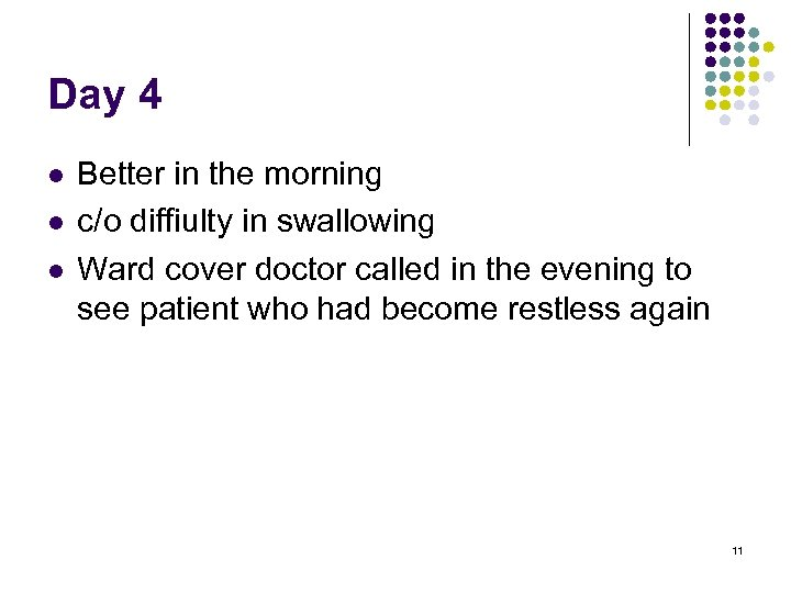 Day 4 l l l Better in the morning c/o diffiulty in swallowing Ward