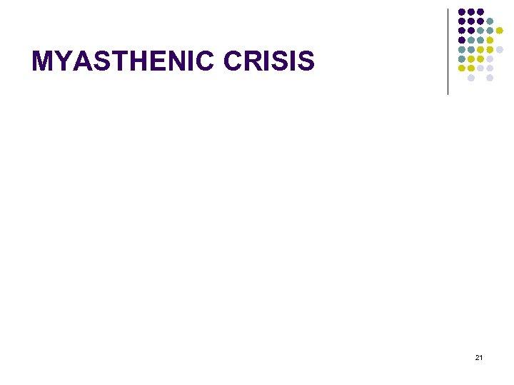 MYASTHENIC CRISIS 21
