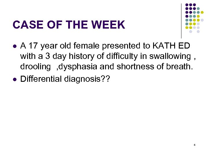 CASE OF THE WEEK l l A 17 year old female presented to KATH