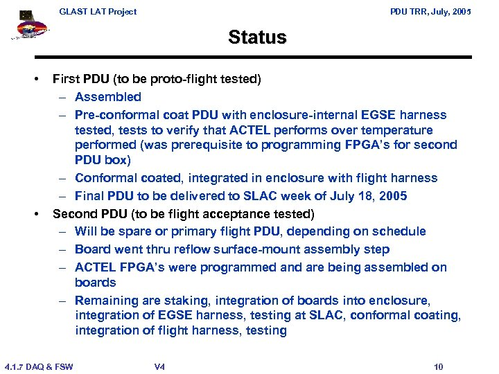 GLAST LAT Project PDU TRR, July, 2005 Status • • First PDU (to be