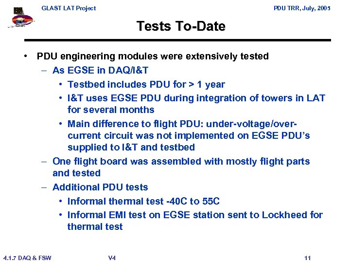 GLAST LAT Project PDU TRR, July, 2005 Tests To-Date • PDU engineering modules were