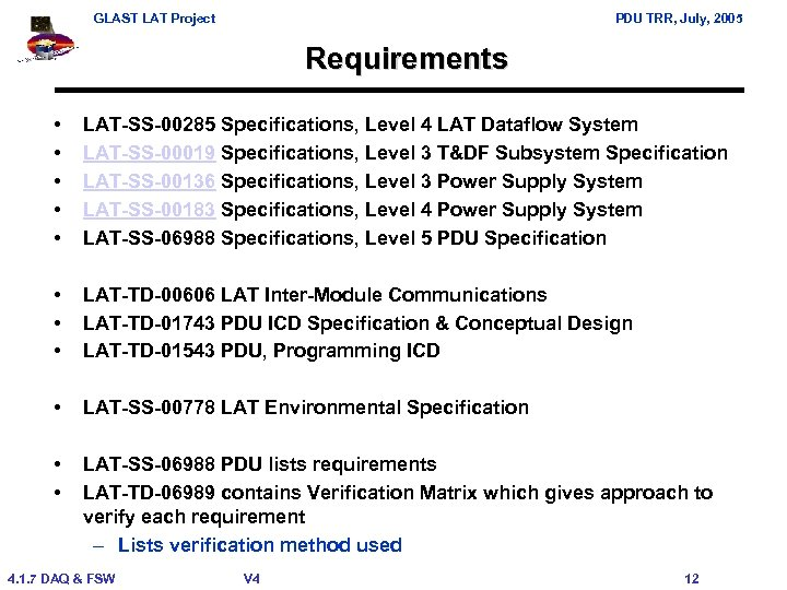 GLAST LAT Project PDU TRR, July, 2005 Requirements • • • LAT-SS-00285 Specifications, Level