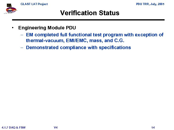 GLAST LAT Project PDU TRR, July, 2005 Verification Status • Engineering Module PDU –