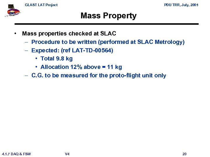 GLAST LAT Project PDU TRR, July, 2005 Mass Property • Mass properties checked at
