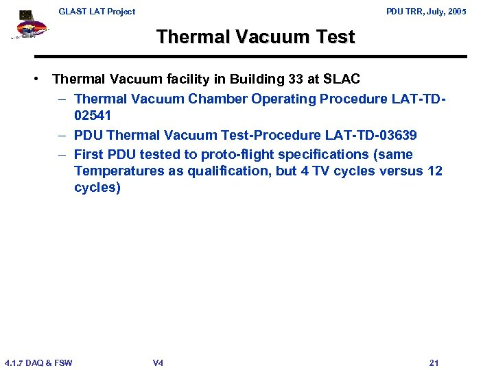 GLAST LAT Project PDU TRR, July, 2005 Thermal Vacuum Test • Thermal Vacuum facility