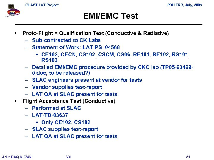 GLAST LAT Project PDU TRR, July, 2005 EMI/EMC Test • • Proto-Flight = Qualification