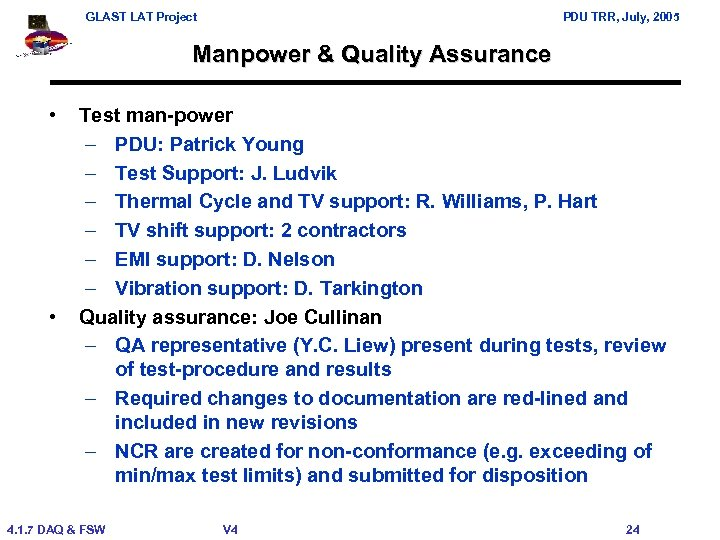 GLAST LAT Project PDU TRR, July, 2005 Manpower & Quality Assurance • • Test