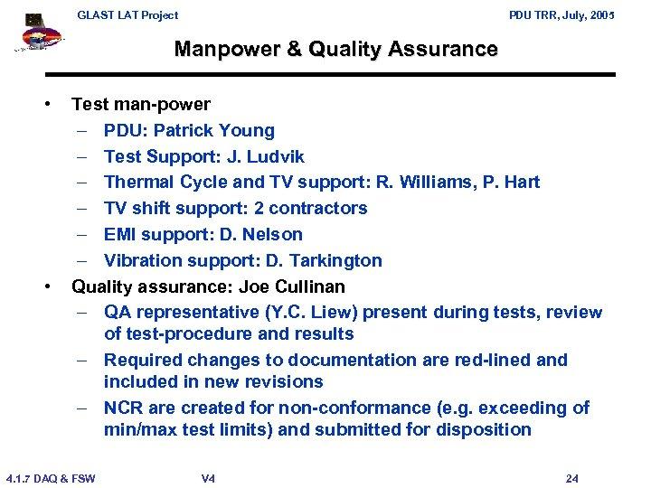 GLAST LAT Project PDU TRR, July, 2005 Manpower & Quality Assurance • • Test