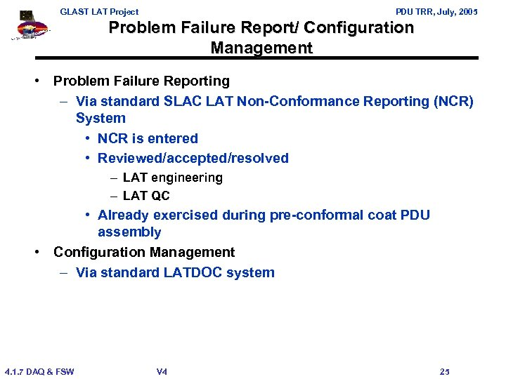GLAST LAT Project PDU TRR, July, 2005 Problem Failure Report/ Configuration Management • Problem