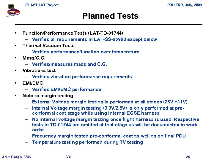 GLAST LAT Project PDU TRR, July, 2005 Planned Tests • • • Function/Performance Tests