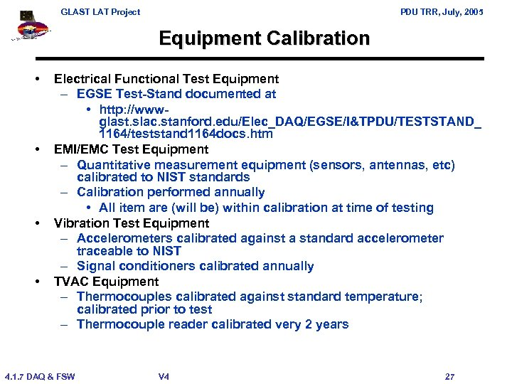 GLAST LAT Project PDU TRR, July, 2005 Equipment Calibration • • Electrical Functional Test