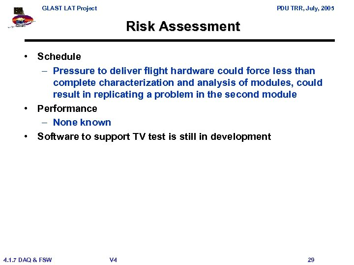 GLAST LAT Project PDU TRR, July, 2005 Risk Assessment • Schedule – Pressure to