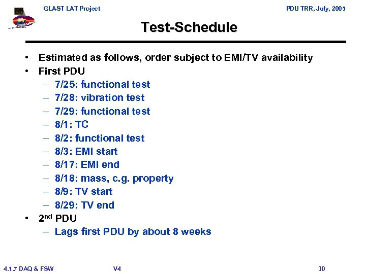 GLAST LAT Project PDU TRR, July, 2005 Test-Schedule • Estimated as follows, order subject