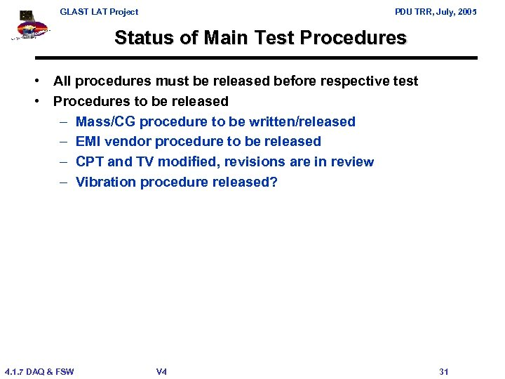 GLAST LAT Project PDU TRR, July, 2005 Status of Main Test Procedures • All