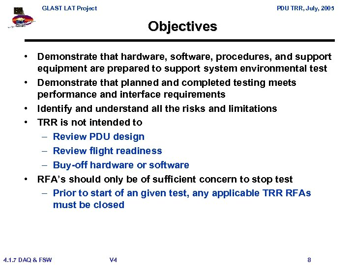 GLAST LAT Project PDU TRR, July, 2005 Objectives • Demonstrate that hardware, software, procedures,