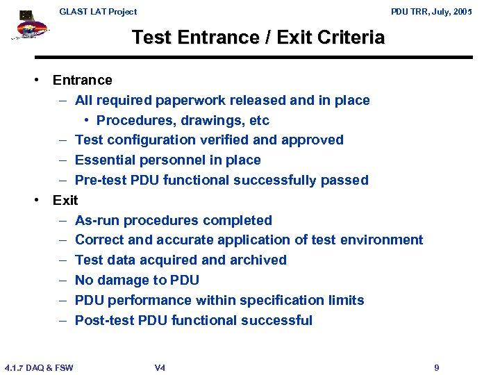 GLAST LAT Project PDU TRR, July, 2005 Test Entrance / Exit Criteria • Entrance