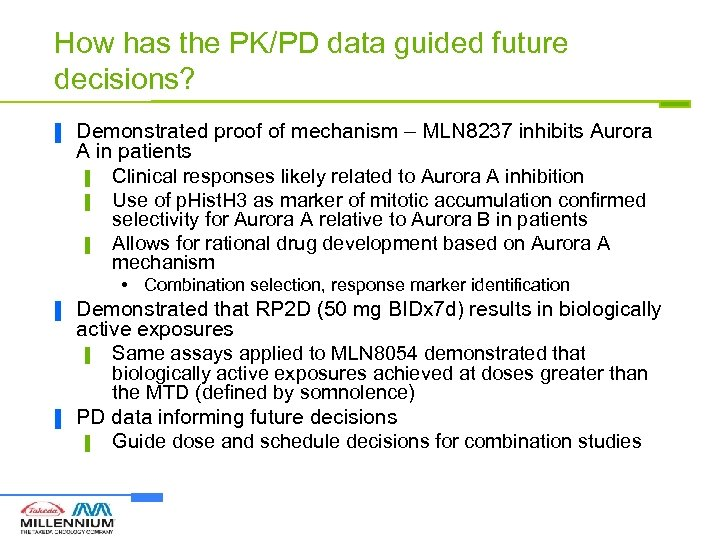 How has the PK/PD data guided future decisions? ▐ Demonstrated proof of mechanism –
