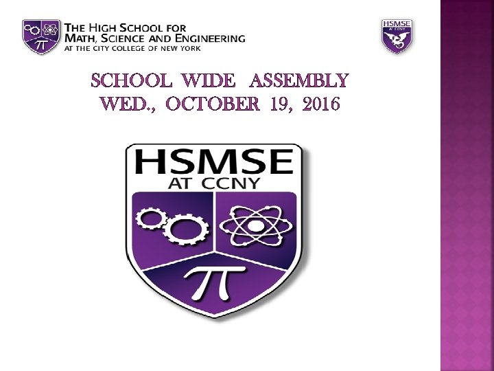SCHOOL WIDE ASSEMBLY WED. , OCTOBER 19, 2016