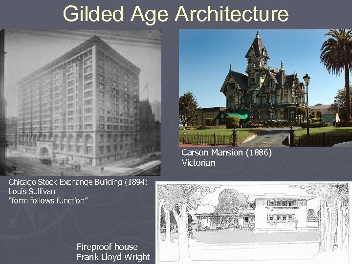 Gilded Age Architecture Carson Mansion (1886) Victorian Chicago Stock Exchange Building (1894) Louis Sullivan