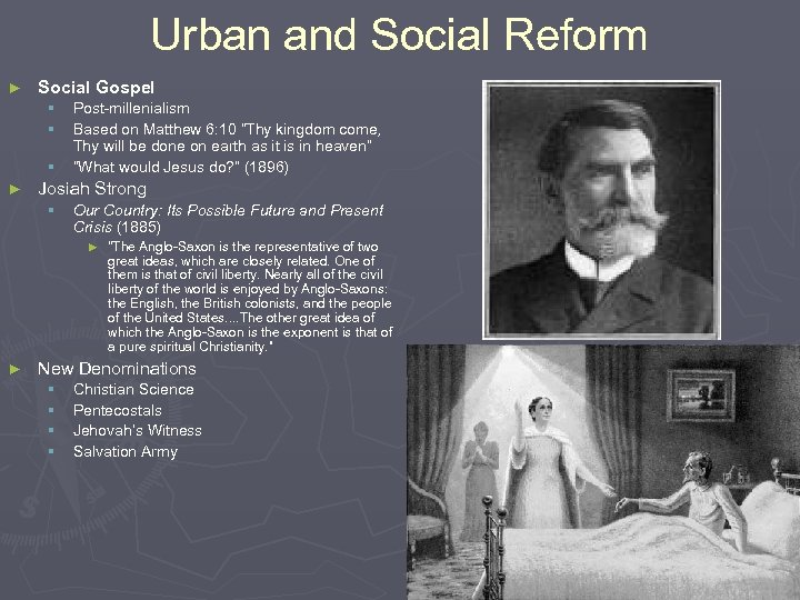 Urban and Social Reform ► Social Gospel § § § ► Post-millenialism Based on