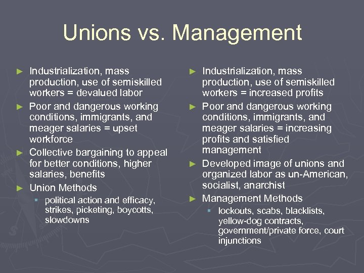 Unions vs. Management Industrialization, mass production, use of semiskilled workers = devalued labor ►
