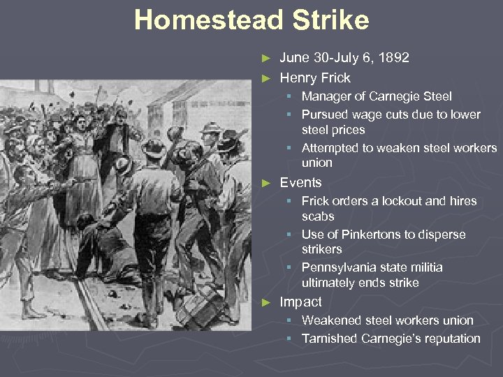 Homestead Strike June 30 -July 6, 1892 ► Henry Frick ► § Manager of