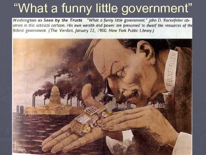 """What a funny little government"""