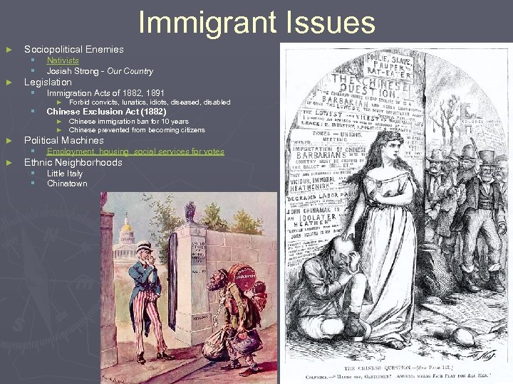 Immigrant Issues ► Sociopolitical Enemies § § ► Nativists Josiah Strong - Our Country
