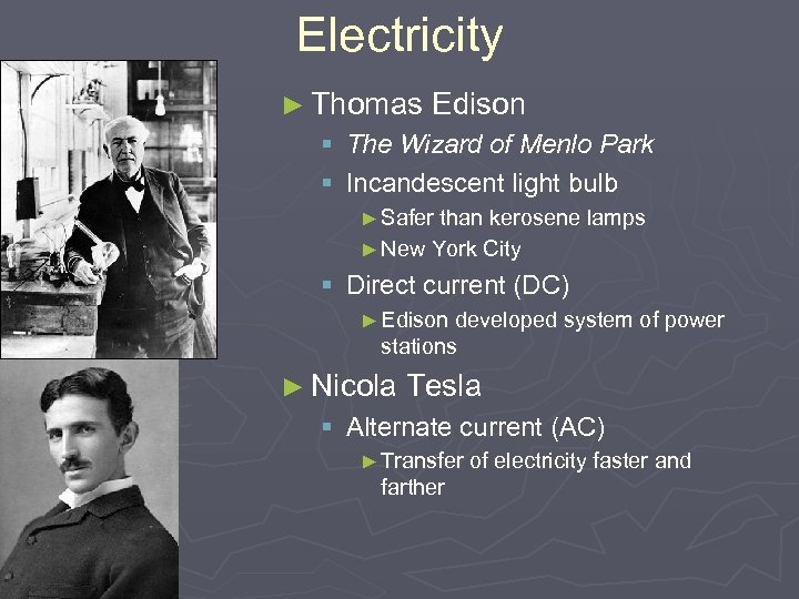 Electricity ► Thomas Edison § The Wizard of Menlo Park § Incandescent light bulb