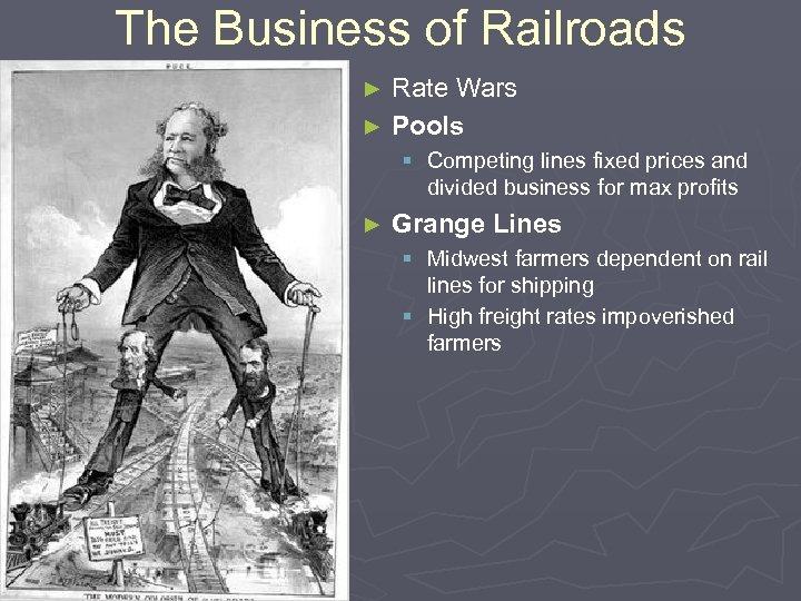 The Business of Railroads Rate Wars ► Pools ► § Competing lines fixed prices