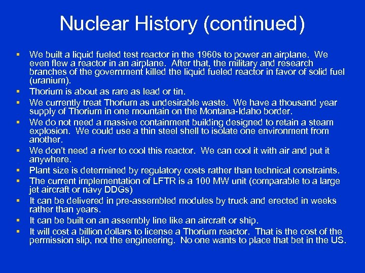 Nuclear History (continued) § § § § § We built a liquid fueled test