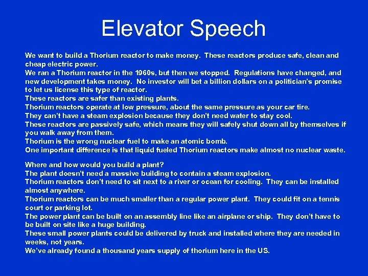Elevator Speech We want to build a Thorium reactor to make money. These reactors